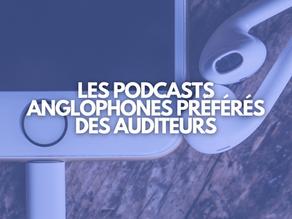 Vos podcasts anglophones préférés