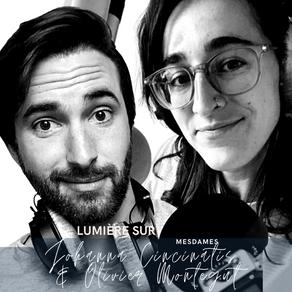 Lumière sur Mesdames Podcast avec Olivier Montegut et Johanna Cincinatis