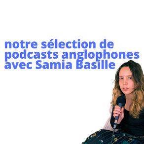 Sélection : nos podcasts anglophones préférés avec Samia Basille
