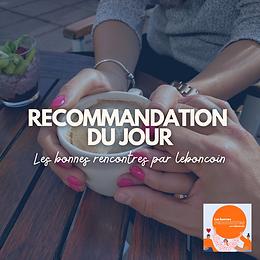 Recommandation : Les Bonnes Rencontres par LeBonCoin