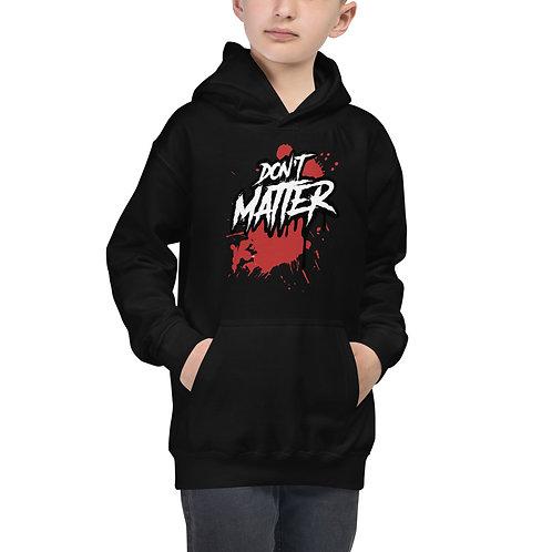 Don't Matter - Kids Hoodie