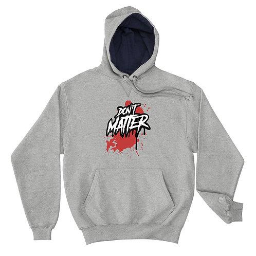 Don't Matter Logo Champion Hoodie