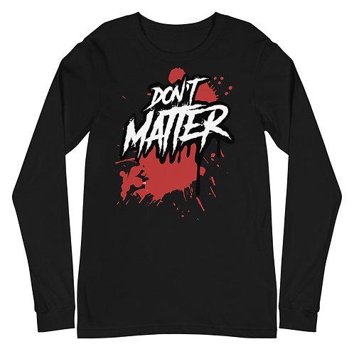 Don't Matter Logo Long Sleeve