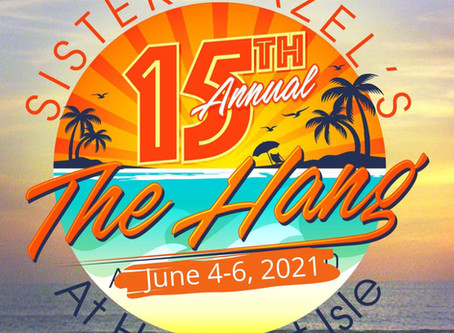 The Hang at Hazelnut Isle Rescheduled to June 4th -6th 2021