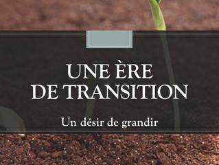 Une ère de transition : Un désir de grandir