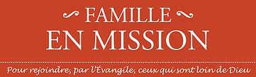 Famille en mission familleenmission.com benjamin desruisseaux