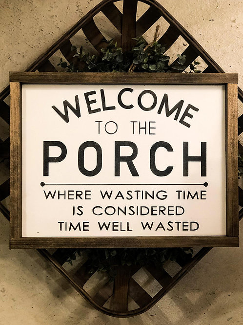 Welcome to the Porch - Hand Painted Sign