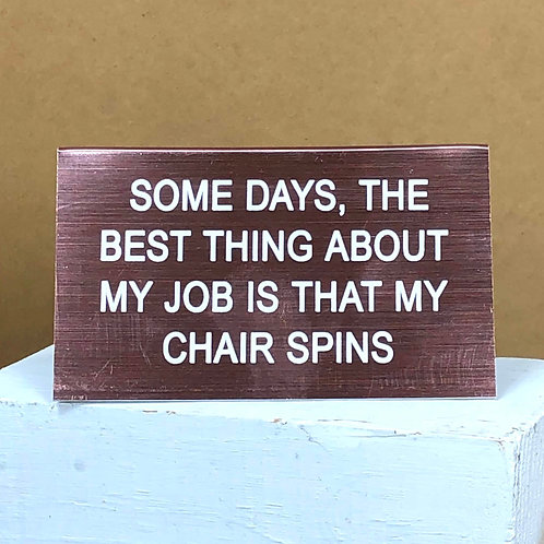 """""""Best Thing About My Job"""" Desk Sign"""