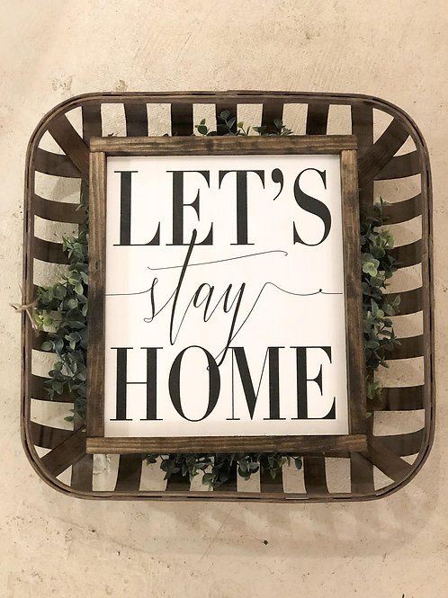 Let's Stay Home - Hand Painted Sign