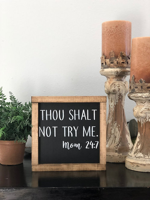 Though Shall Not Try Me - Hand Painted Sign