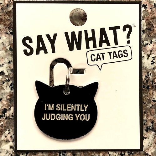 """I'm Silently Judging You"" Cat Tag"