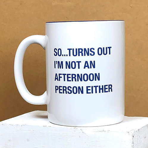 I'm Not An Afternoon Person - Mug