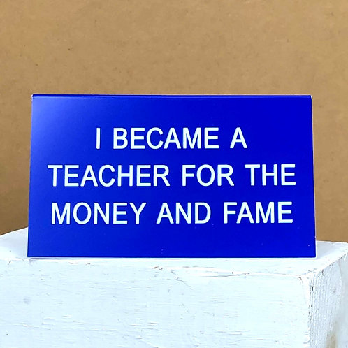 """I Became a Teacher"" Desk Sign"