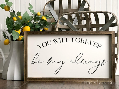 Forever Be My Always - Hand Painted Sign