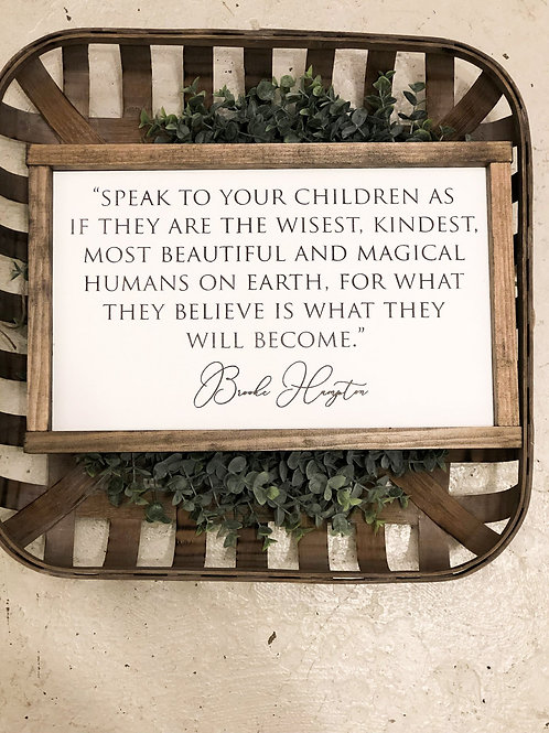 Speak To Your Children Quote - Hand Painted Sign