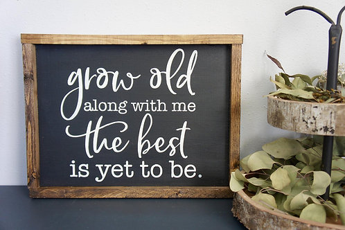 Grow Old With Me - Hand Painted Sign