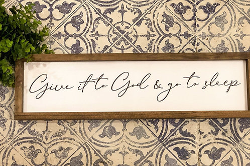 Give It To God and Go To Sleep - Hand Painted Sign