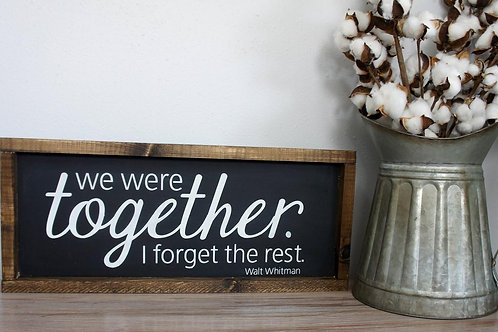 We Were Together - Hand Painted Sign