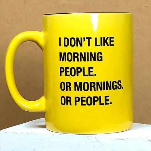 I Don't Like Morning People - Mug