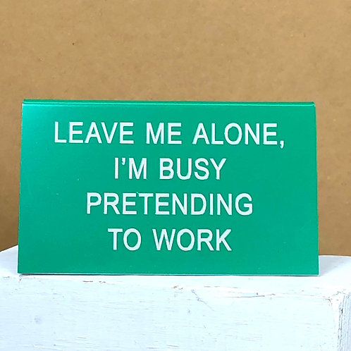 """Pretending to Work"" Desk Sign"