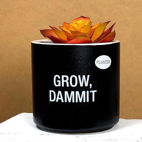 """Grow, Dammit"" Planter"