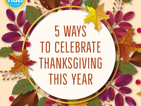 5 Ways to Celebrate Thanksgiving This Year