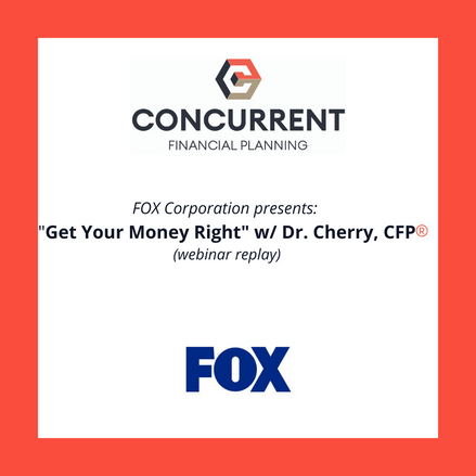 "Webinar (replay): FOX Corporation presents ""Get Your Money Right"" w/ Dr. Cherry"