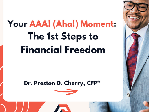 "Your ""AAA (Aha) Moment!"": The 1st Steps to Financial Freedom"
