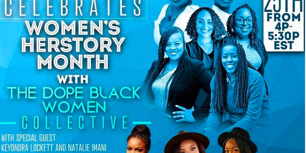 Women's Herstory Month with Dope Black Women
