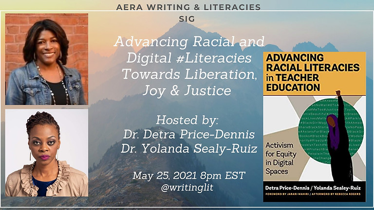 Advancing Racial and Digital #Literacies Towards Liberation, Joy & Justice