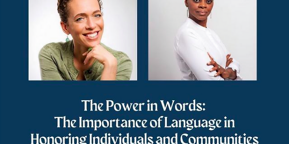 Teachers College - The Power in Words: The Importance of Language in Honoring Individuals and Communities