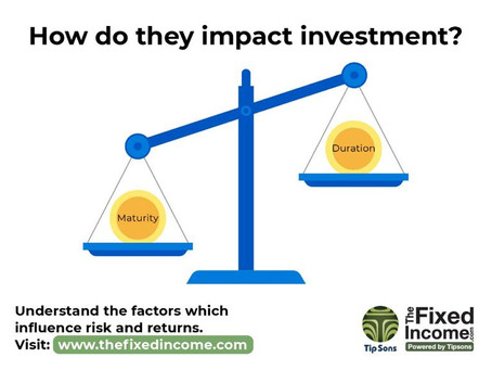 Maturity and duration - how they impact our investments!