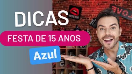DICAS DE FESTA DE 15 ANOS AZUL