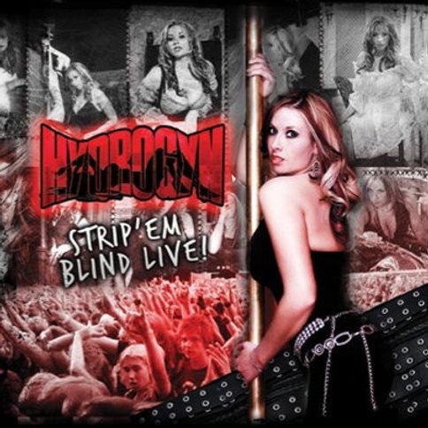 Strip 'Em Blind Live (2007)