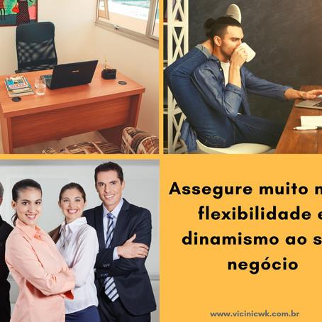 Assegure muito mais flexibilidade e dinamismo ao seu negócio!