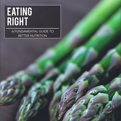 EATING RIGHT: A FUNDAMENTAL GUIDE TO BETTER NUTRITION