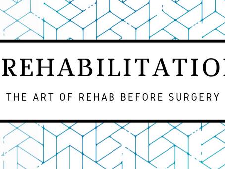 Prehabilitation: The Art of Rehab Before Surgery