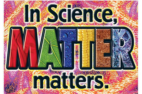 IN SCIENCE MATTER MATTERS POSTER