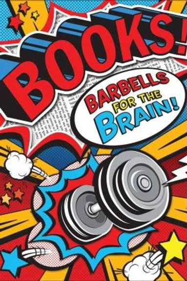 BARBELLS FOR THE BRAIN