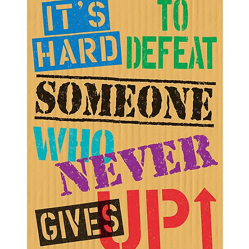 IT'S HARD TO DEFEAT SOMEONE…