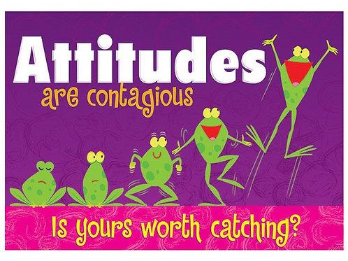 ATTITUDES ARE CONTAGIOUST