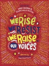 We Rise We Resist We Raise Our Voices