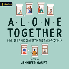 Alone Together - Love, Grief and Comfort