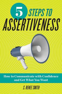 5 Steps To Assertiveness