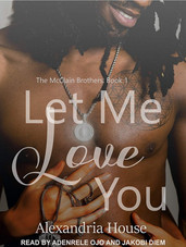 LET ME LOVE YOU (Book 1)