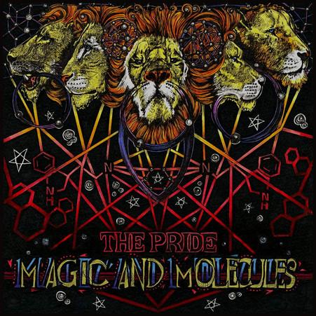 Magic and Molecules - The Pride