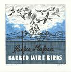 Barbed Wire Birds - Rufus Mufasa