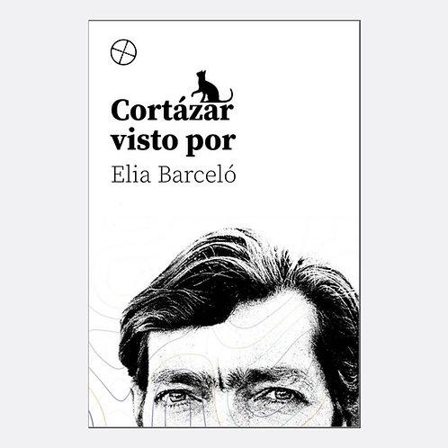 Cortázar visto por Elia Barceló (tapa blanda)