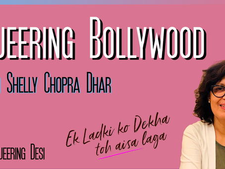 Season 2, Episode 3: Queering Bollywood with Shelly Chopra Dhar