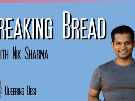 Season 2, Episode 4: Breaking Bread with Nik Sharma